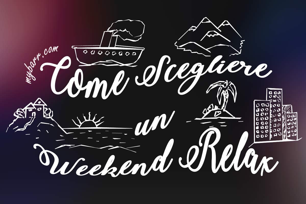 5 modi per scegliere un weekend relax e tornare rigenerati