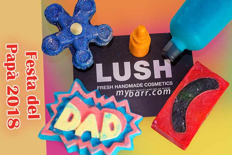 Lush festa del papà 2018: 5 idee regalo originali limited edition mybarr